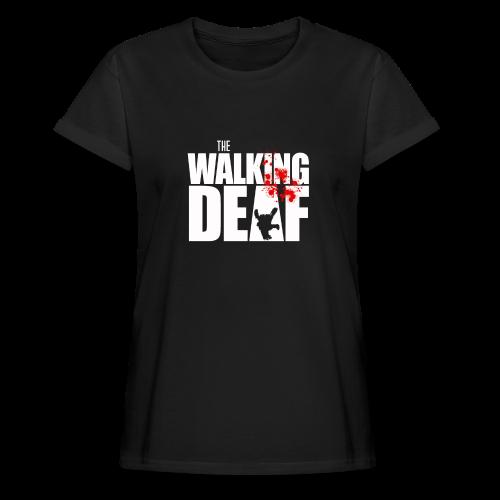 The Walking Deaf - Frauen Oversize T-Shirt
