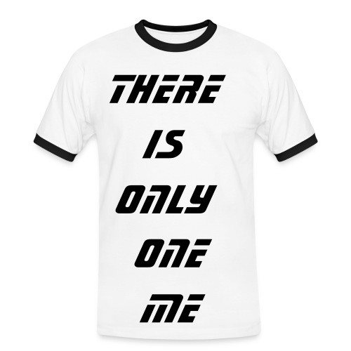 There is only one me t-shirt - Men's Ringer Shirt