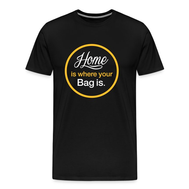 "T-Shirt ""Home is where your Bag is"" schwarz"