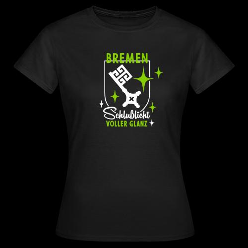 Bremen – Schlußlicht voller Glanz - Frauen T-Shirt