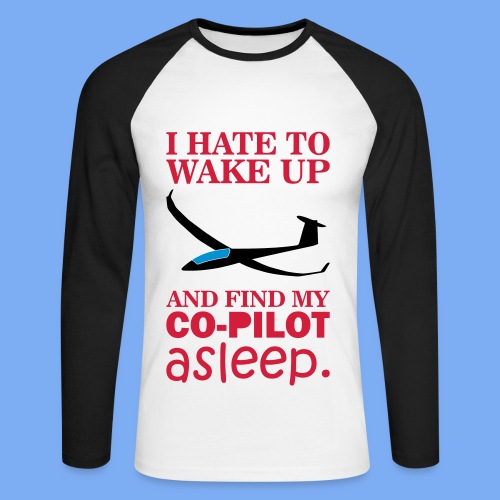 Wake up glider pilot arcus - Tshirt von Flieschen - Men's Long Sleeve Baseball T-Shirt