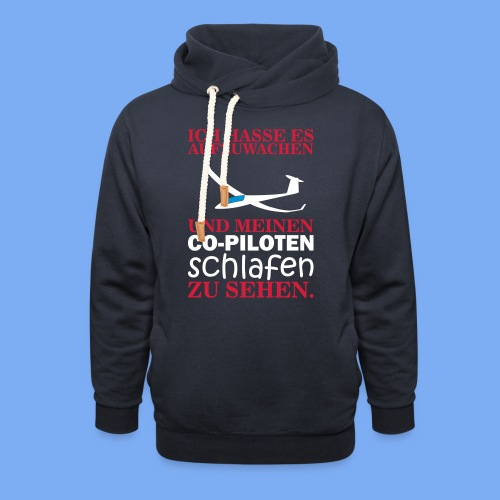 Wake up glider pilot arcus - Tshirt von Flieschen - Schalkragen Hoodie