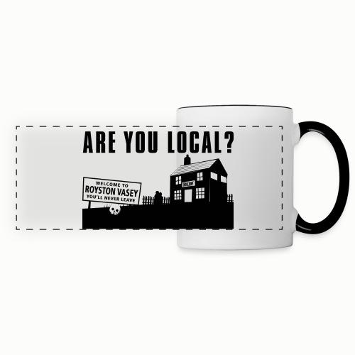 Are You Local?  - Panoramic Mug