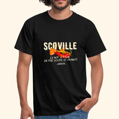 Scoville ist not a town in France T Shirt for Chili Geeks - Männer T-Shirt