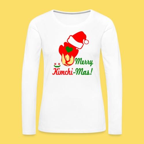 ❤ټMerry Kimchi-Mas-Fun Foodcontest Christmasټ - Women's Premium Longsleeve Shirt
