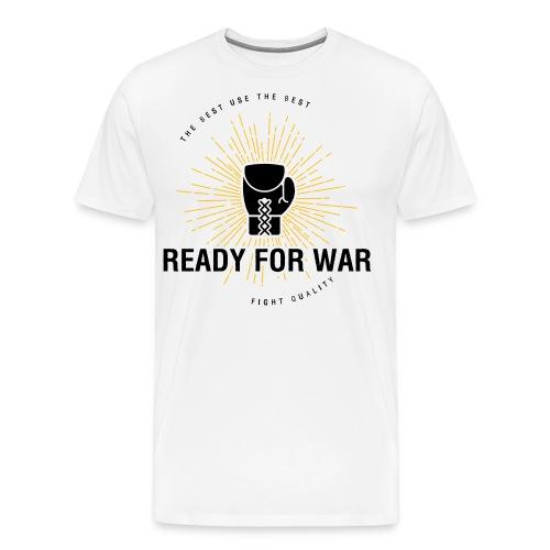 Mens Ready For War T-Shirt - Men's Premium T-Shirt