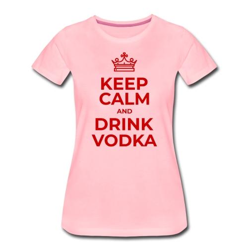 Keep calm and drink vodka - Frauen Premium T-Shirt