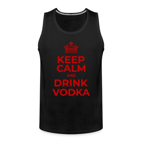 Keep calm and drink vodka - Männer Premium Tank Top