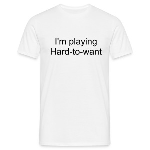Hard-To-Want - Men's T-Shirt