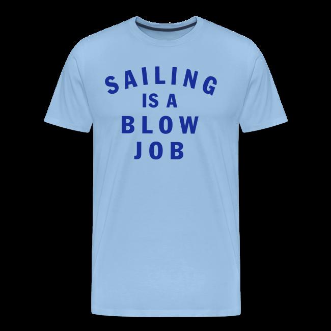 T-shirt Premium, Sailing is a blow job