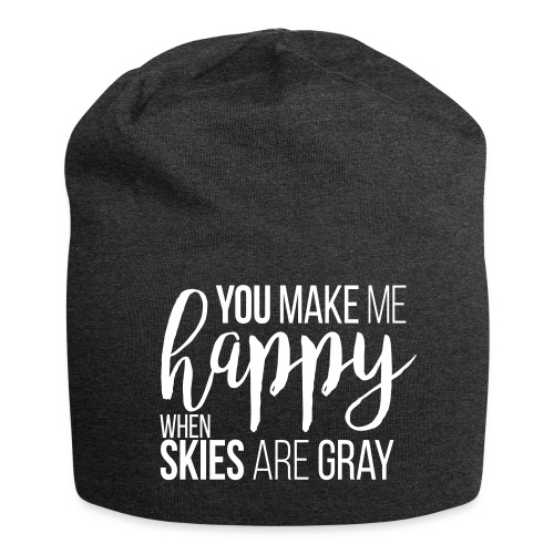 You make me happy when skies are gray Mütze - Jersey-Beanie