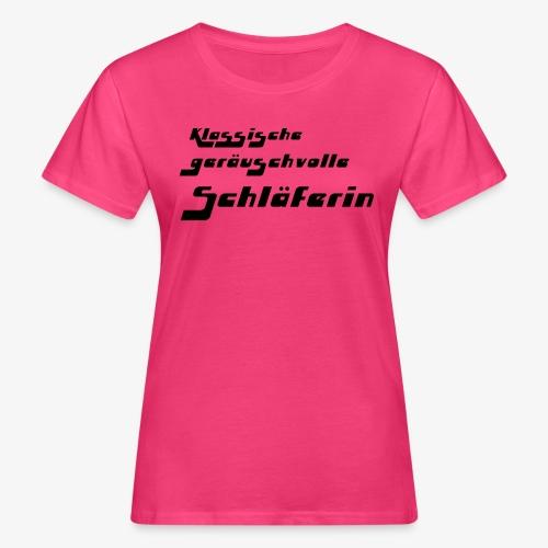 Design für einsichtige Schnarcherinen - Frauen Bio-T-Shirt