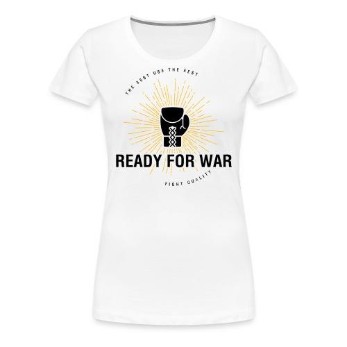 Womens Ready For War T-Shirt - Women's Premium T-Shirt