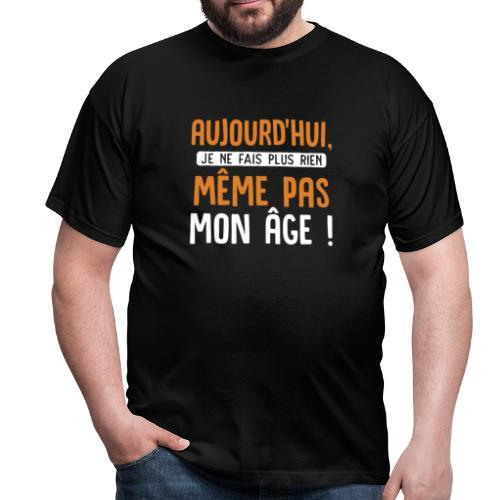 Même pas mon âge cadeau - T-shirt Homme