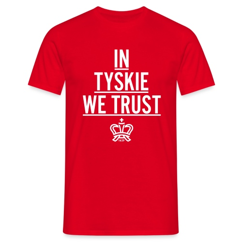 In Tyskie we trust (rot/Männer) - Männer T-Shirt