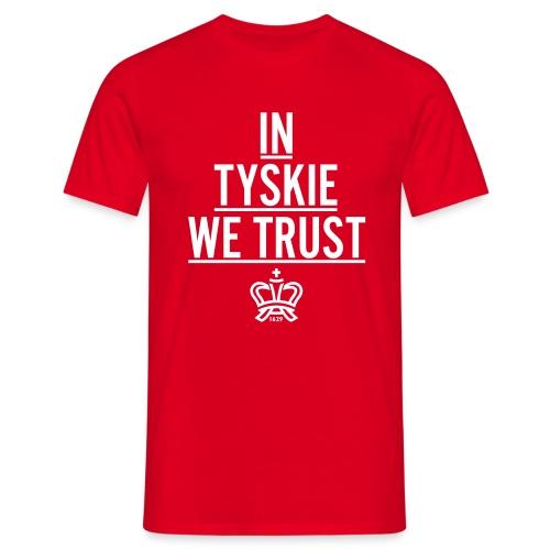 In Tyskie we trust (rot/Männer) - Männer T-Shirt
