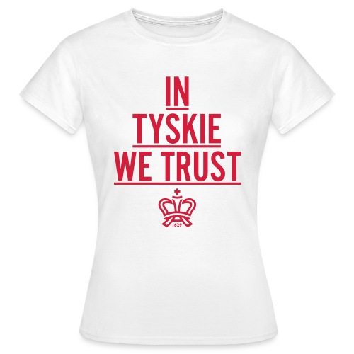 In Tyskie we trust (weiß/Frauen) - Frauen T-Shirt