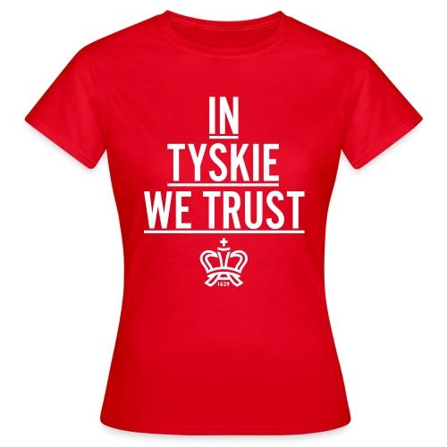 In Tyskie we trust (rot/Frauen) - Frauen T-Shirt
