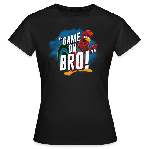 Game On Bro OPM - Women's T-Shirt