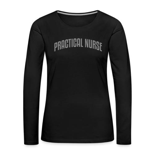 Practical nurse, glitter painatuksella - Naisten premium pitkähihainen t-paita