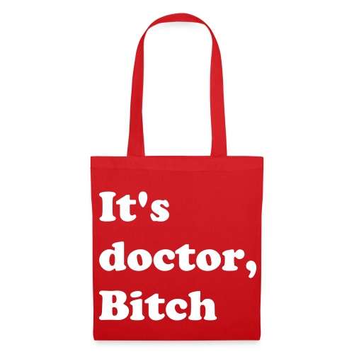 It's doctor, bitch - totebag - Tote Bag
