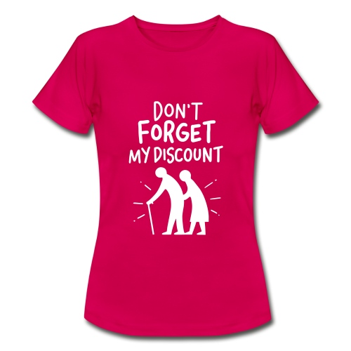 Don't forget my Discount - Frauen T-Shirt