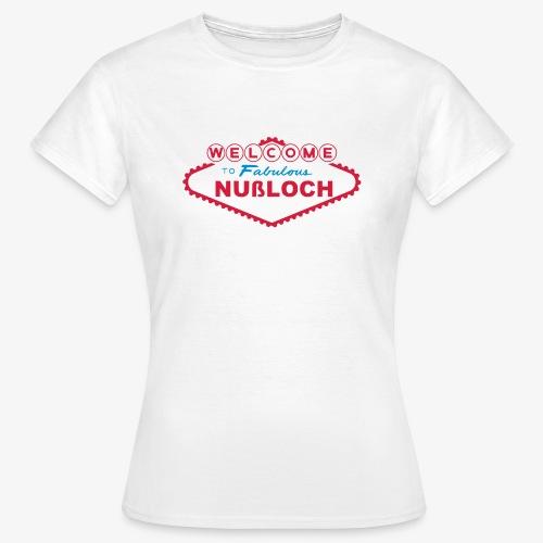 Welcome to fabulous Nußloch - Frauen T-Shirt