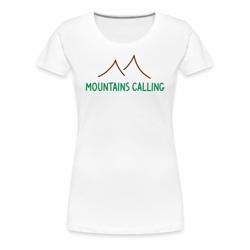 Mountains Calling - Frauen T-Shirt Digitaldruck - Frauen Premium T-Shirt
