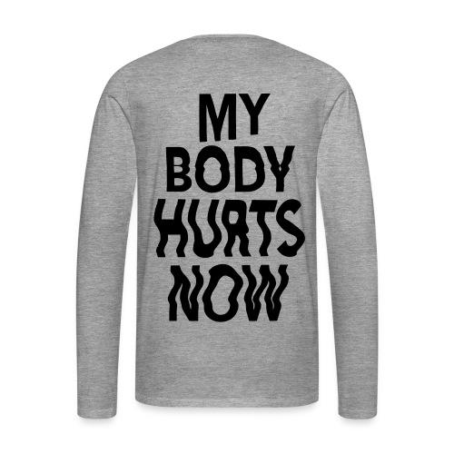 Body hurts long grey - Men's Premium Longsleeve Shirt