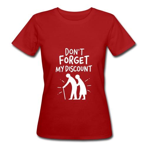 Frauen Bio-T-Shirt - Wir werden alle Älter und die Renten? Gut, dass man die Kassiererin dezent auf den Sachverhalt aufmerksam machen kann