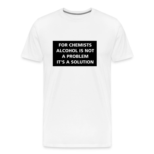 Alcohol is a solution - Premium-T-shirt herr