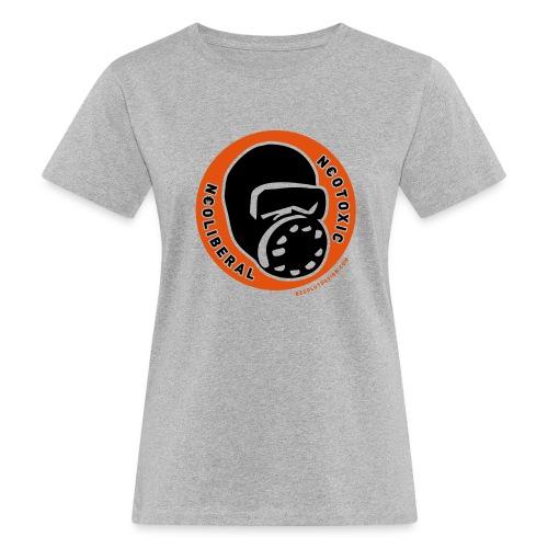 NEOLIBERAL-NEOTOXIC (woman) - Frauen Bio-T-Shirt