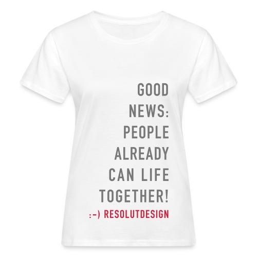 GOOD NEWS! (woman) - Frauen Bio-T-Shirt