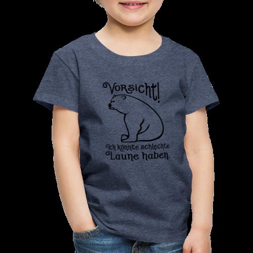 Vorsicht Schlechte Laune Bär Kinder T-Shirt - Kinder Premium T-Shirt