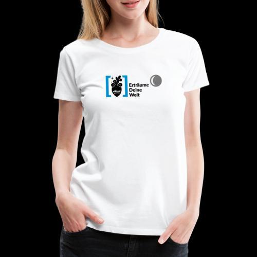 Erträume Deine Welt Logo (ganzes Logo) T-Shirts - Frauen Premium T-Shirt