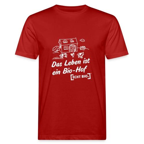 Das Leben ist ein Bio-Hof - Männer Bio-T-Shirt