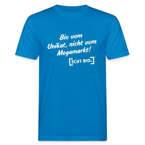 Bio vom Unikat, nicht vom Megamarkt! - Männer Bio-T-Shirt