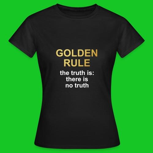 Golden rule - Vrouwen T-shirt