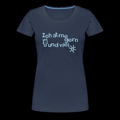 Atmen - Luftatmer - Frauen Premium T-Shirt