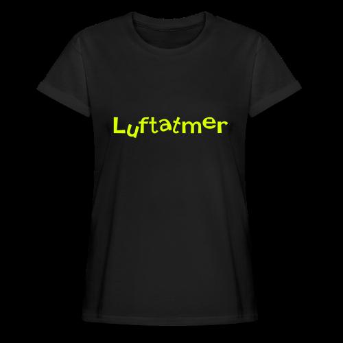 Luftatmer - Frauen Oversize T-Shirt