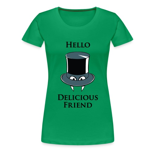Hello Delicious Friend T-Shirt - (Slim-Fit) Green - Women's Premium T-Shirt