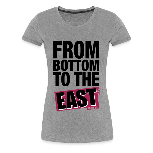 "T-Shirt Frauen ""From Bottom to the East"""