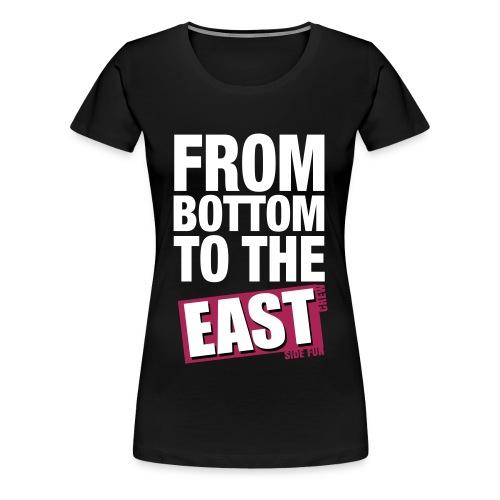 T-Shirt Frauen From Bottom to the East - Frauen Premium T-Shirt
