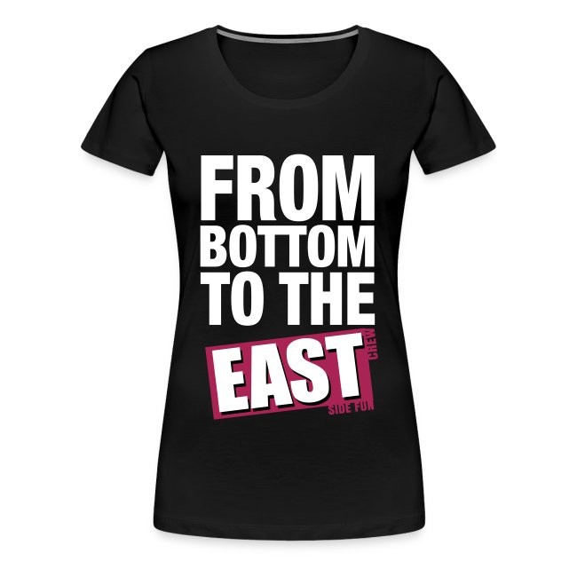 """T-Shirt Frauen """"From Bottom to the East"""""""
