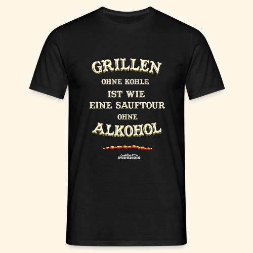 Grill T Shirt Spruch Grillen ohne Kohle ist wie eine Sauftour - Männer T-Shirt