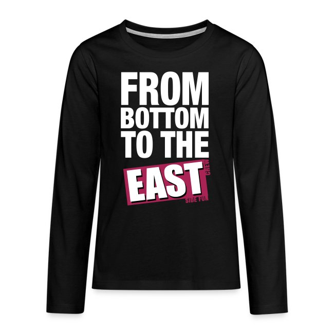 """Longsleeve Teenager """"From Bottom to the East"""""""