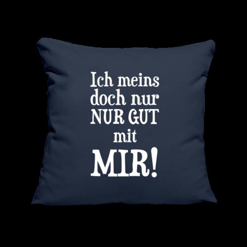 Nur Gut mit mir Spruch Geschenk Kissen - Sofakissenbezug 44 x 44 cm