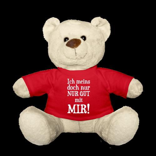 Nur Gut mit mir Spruch Geschenk Teddybär - Teddy