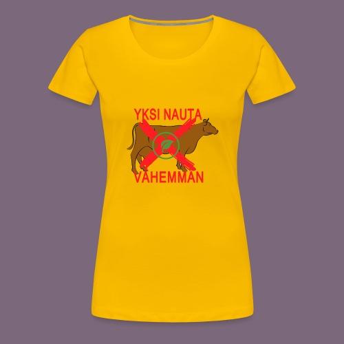 Yksi nauta vähemmän - Naisten premium t-paita
