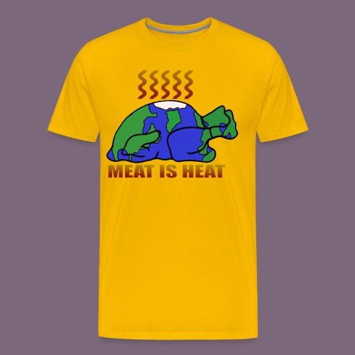 Meat is heat - Miesten premium t-paita